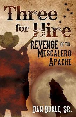 Three for Hire: Revenge of the Mescalero Apache (Paperback)
