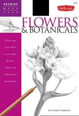 Flowers & Botanicals: Discover Your Inner Artist' as You Explore the Basic Theories and Techniques of Pencil Drawing (Paperback)
