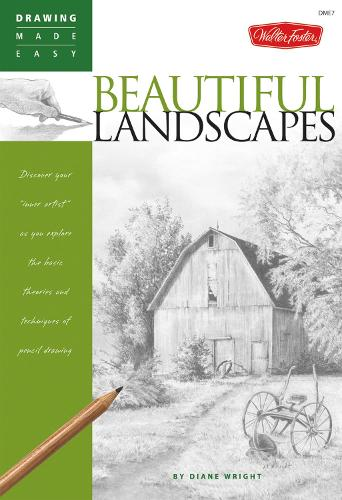 """Beautiful Landscapes: Discover your """"inner artist"""" as you explore the basic theories and techniques of pencil drawing - Drawing Made Easy (Paperback)"""