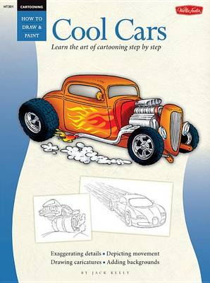 Cool Cars / Cartooning: Learn the Art of Cartooning, Step by Step (Paperback)