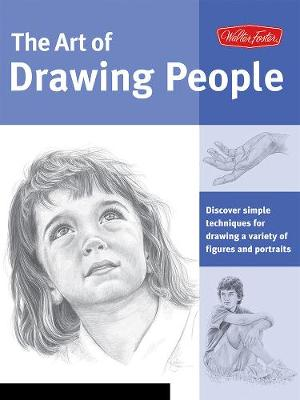 The Art of Drawing People: Discover Simple Techniques for Drawing a Variety of Figures and Portraits (Paperback)
