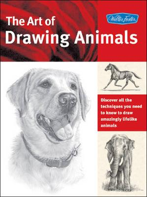 The Art of Drawing Animals (Collector's Series): Discover All the Techniques You Need to Know to Draw Amazingly Lifelike Animals (Paperback)