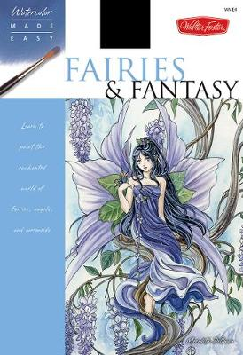 Fairies & Fantasy: Learn to Paint the Enchanted World of Fairies, Angels, and Mermaids (Paperback)