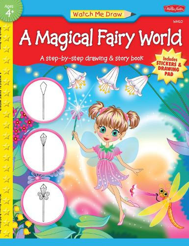 A Magical Fairy World: A Step-by-Step Drawing & Story Book (Paperback)