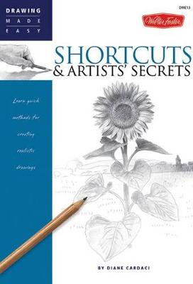 Shortcuts & Artists' Secrets: Learn Quick Methods for Creating Realistic Drawings (Paperback)