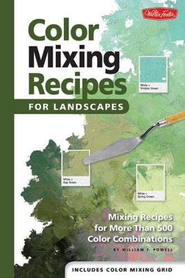 Color Mixing Recipes for Landscapes: Mixing recipes for more than 400 color combinations (Hardback)