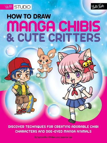How to Draw Manga Chibis & Cute Critters: Discover Techniques for Creating Adorable Chibi Characters and DOE-Eyed Manga Animals (Paperback)