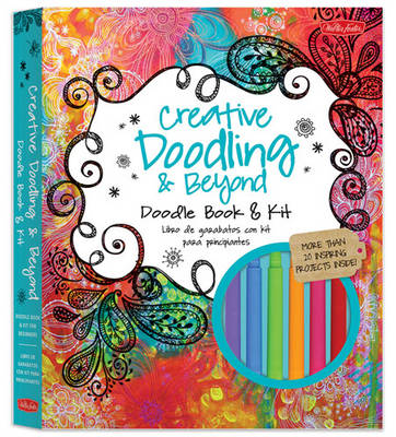 Creative Doodling & Beyond Doodle Book & Kit: More Than 20 Inspiring Prompts and Projects for Turning Simple Doodles into Beautiful Works of Art (Paperback)