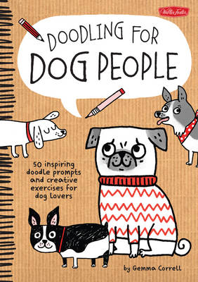 Doodling for Dog People: 50 Inspiring Doodle Prompts and Creative Exercises for Dog Lovers (Paperback)