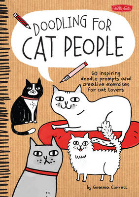 Doodling for Cat People: 50 Inspiring Doodle Prompts and Creative Exercises for Cat Lovers (Paperback)
