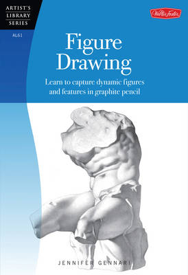 Figure Drawing: Learn to Capture Dynamic Figures and Features in Graphite Pencil (Paperback)