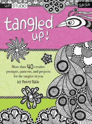 Tangled Up!: More than 40 creative prompts, patterns, and projects for the tangler in you - Walter Foster Studio (Paperback)