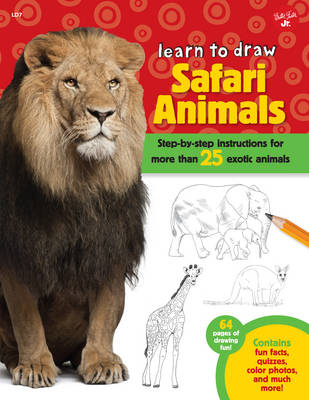 Safari Animals (Learn to Draw): Step-By-Step Instructions for More Than 25 Exotic Animals (Paperback)