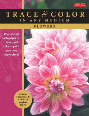 Flowers: Trace Line Art onto Paper or Canvas, and Color or Paint Your Own Masterpieces (Paperback)