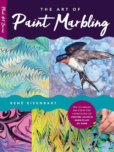 The Art of Paint Marbling: Volume 3: Tips, techniques, and step-by-step instructions for creating colorful marbled art on paper - Fluid Art Series (Paperback)