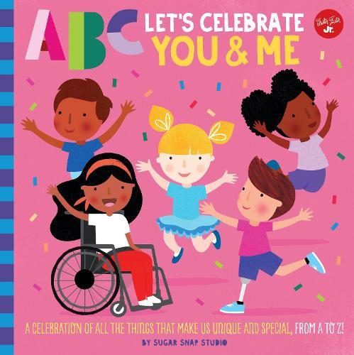 ABC for Me: ABC Let's Celebrate You & Me: A celebration of all the things that make us unique and special, from A to Z! - ABC for Me 9 (Board book)