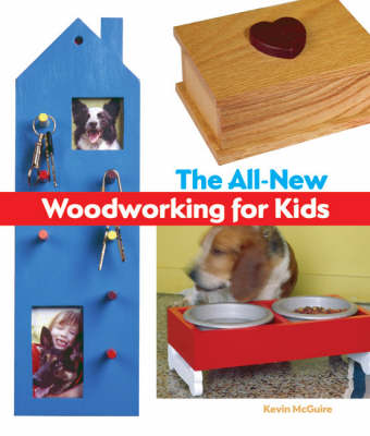 The All New Woodworking For Kids By Kevin Mcguire Waterstones