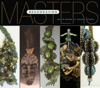 Beadweaving: Major Works by Leading Artists - Masters (Paperback)