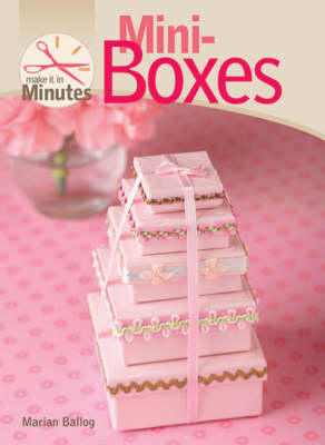 Mini-boxes - Make it in Minutes (Hardback)