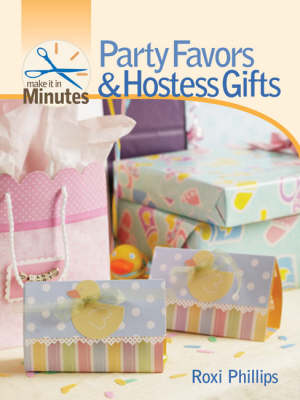 Party Favors and Hostess Gifts - Make it in Minutes (Hardback)