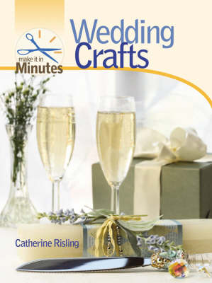 Wedding Crafts - Make it in Minutes (Hardback)