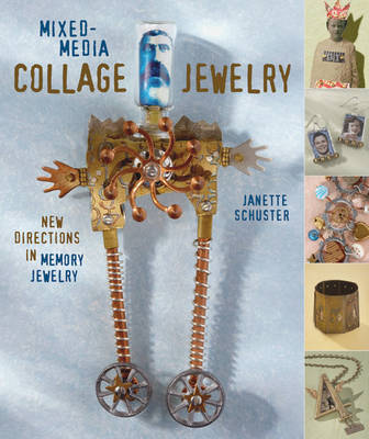 Mixed-media Collage Jewelry: New Directions in Memory Jewelry (Paperback)