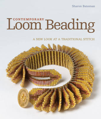 Contemporary Loom Beading: A New Look at a Traditional Stitch (Hardback)