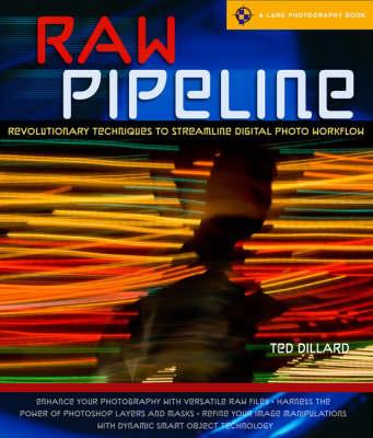 RAW Pipeline: Revolutionary Techniques to Streamline Digital Photo Workflow (Paperback)
