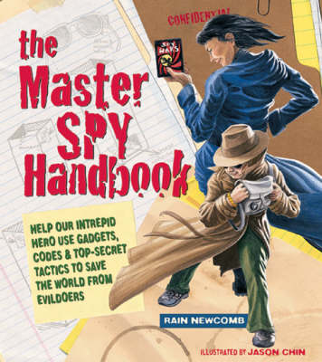The Master Spy Handbook: Help Our Intrepid Hero Use Gadgets, Codes and Top-secret Tactics to Save the World from Evil Doers (Paperback)