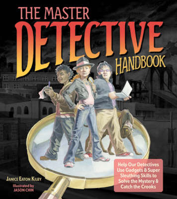 The Master Detective Handbook: Help Our Detectives Use Gadgets and Super Sleuthing Skills to Solve the Mystery and Catch the Crooks (Paperback)