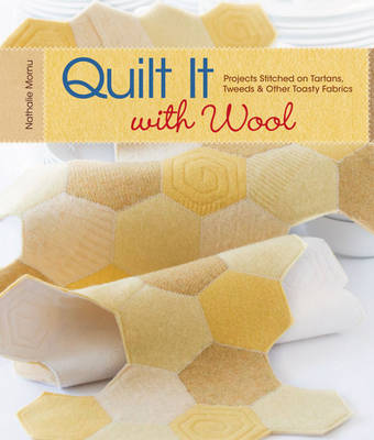 Quilt it with Wool: Projects Stitched on Tartans, Tweeds and Other Toasty Fabrics (Paperback)