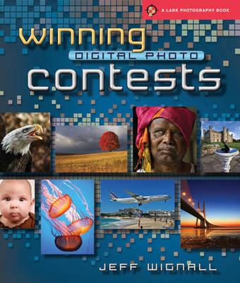 Winning Digital Photo Contests - Lark Photography (Paperback)