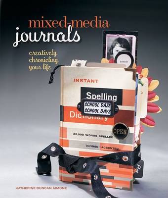 Mixed-media Journals: Creatively Chronicling Your Life (Paperback)