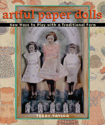 Artful Paper Dolls: New Ways to Play with a Traditional Form (Paperback)