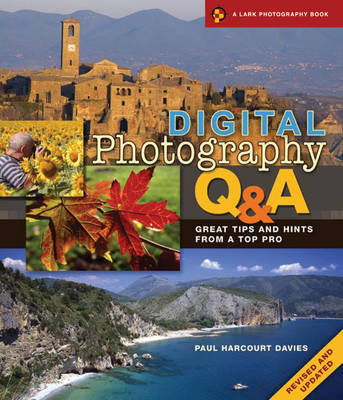 Digital Photography Q & A: Great Tips and Hints from a Top Pro - Lark Photography (Paperback)