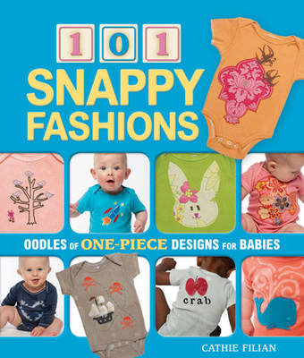 101 Snappy Fashions: Oodles of One-piece Designs for Babies (Paperback)
