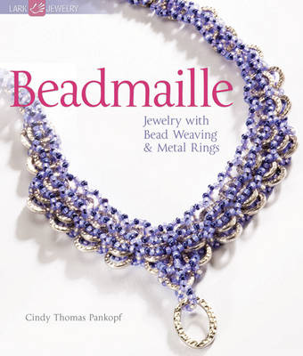 Beadmaille: Jewelry with Bead Weaving and Metal Rings (Paperback)
