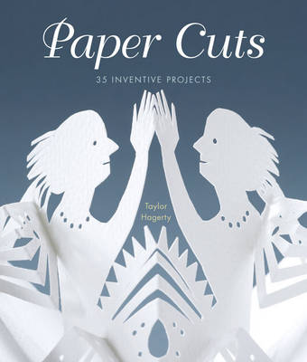 Paper Cuts: 35 Inventive Projects (Paperback)