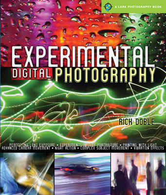 Experimental Digital Photography - Lark Photography (Paperback)