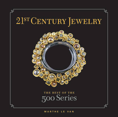 21st Century Jewelry: The Best of the 500 Series (Hardback)