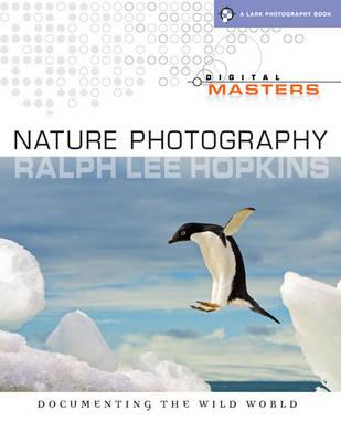 Digital Masters: Nature Photography: Documenting the Wild World - Lark Photography (Paperback)