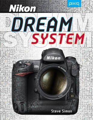 Steve Simon's Nikon Dream System (Paperback)