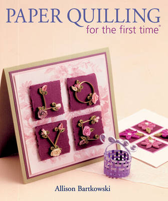 Paper Quilling for the first time (R) - For the First Time (Paperback)