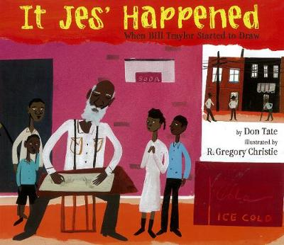 It Jes' Happened: When Bill Traylor Started to Draw (Hardback)
