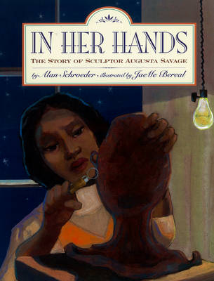 In Her Hands: The Story of Sculptor Augusta Savage (Hardback)