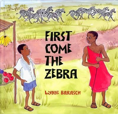 First Come The Zebra (Hardback)