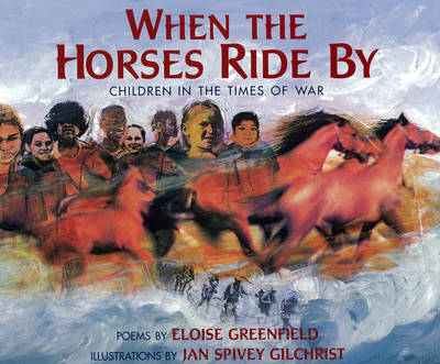 When The Horses Ride By: Children in the Times of War (Paperback)