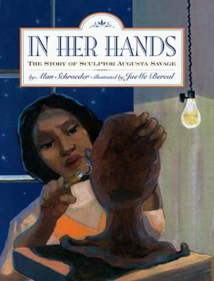 In Her Hands: The Story of Sculptor Augusta Savage (Paperback)