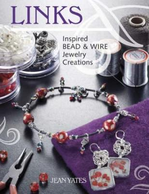Links: Inspired Bead and Wire Jewelry Creations (Paperback)