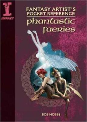 Fantasy Artist's Pocket Reference: Phantastic Faeries: Draw, Paint and Create 100 Faerie Beings (Paperback)